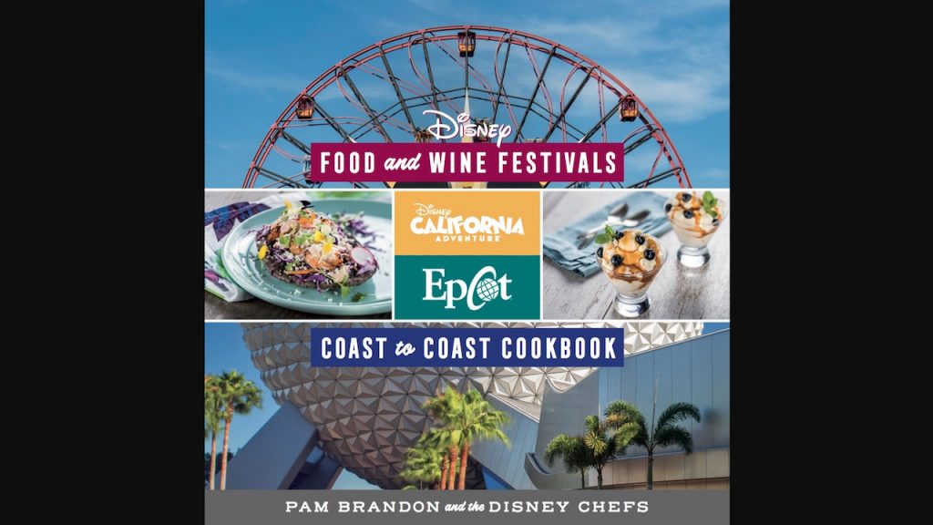 2017 Disney Food & Wine Cookbook Shares Recipes Coast to Coast